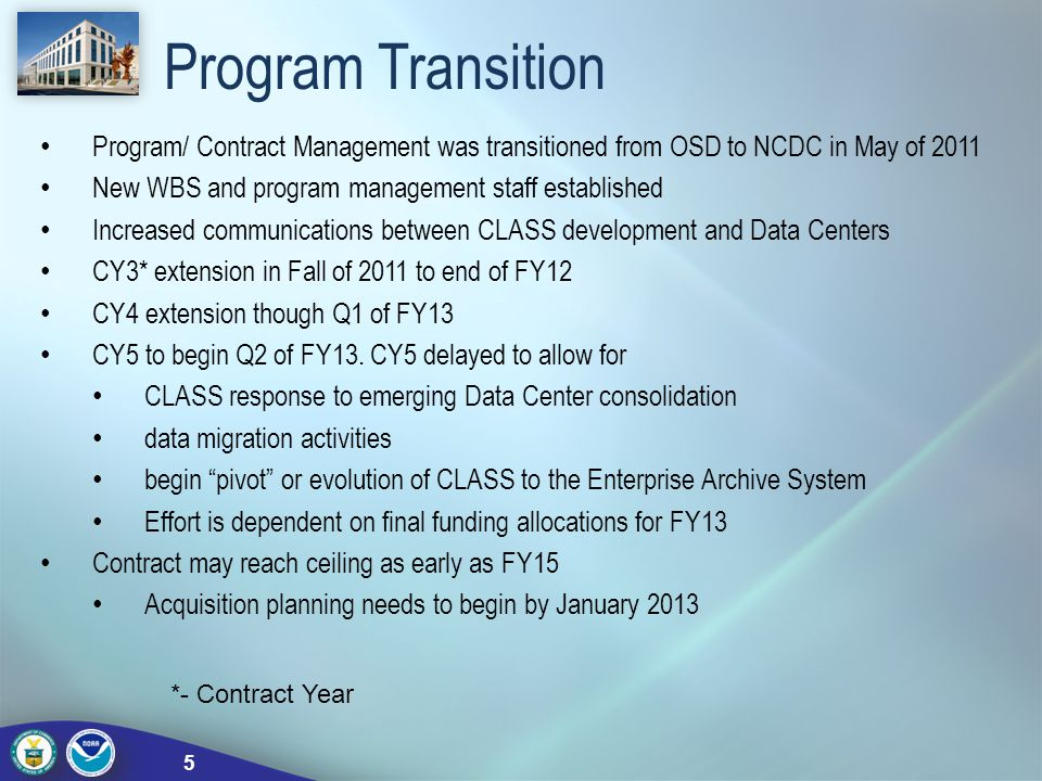 Program Transition Program/ Contract Management was transitioned from OSD to NCDC in May of 2011.
