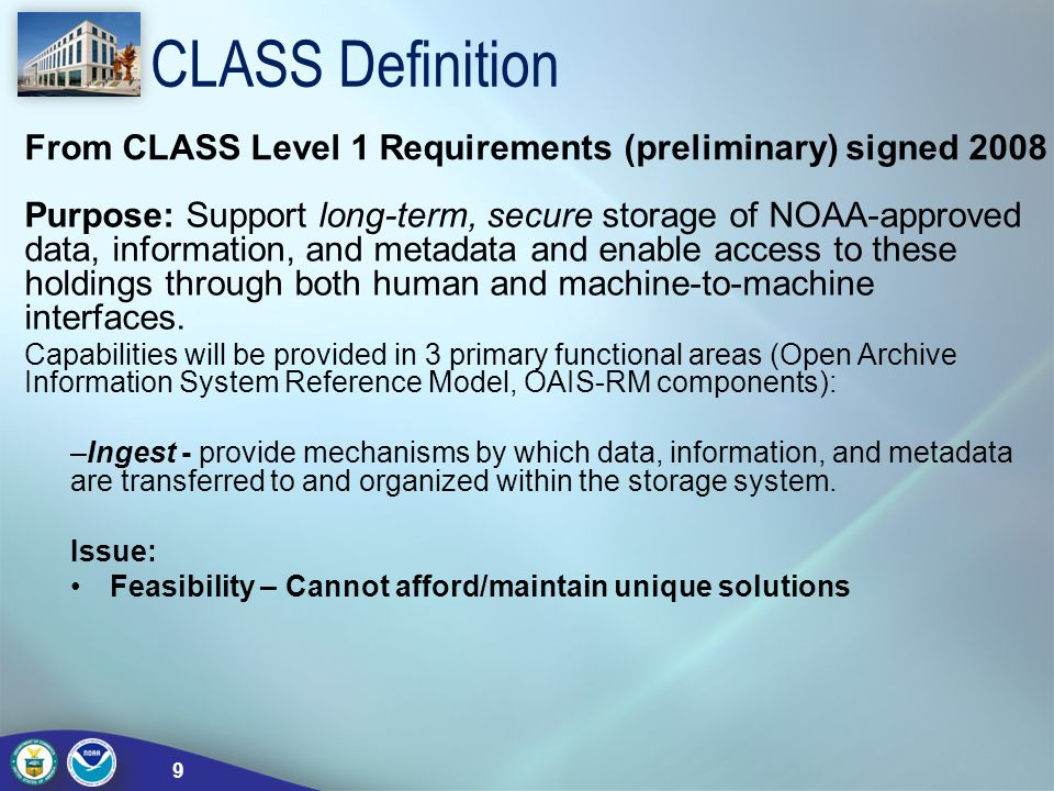 CLASS Definition From CLASS Level 1 Requirements (preliminary) signed 2008.