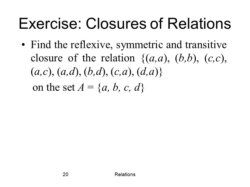 Exercise: Closures of Relations