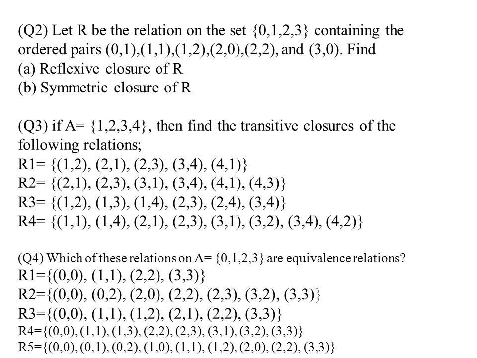 (a) Reflexive closure of R (b) Symmetric closure of R