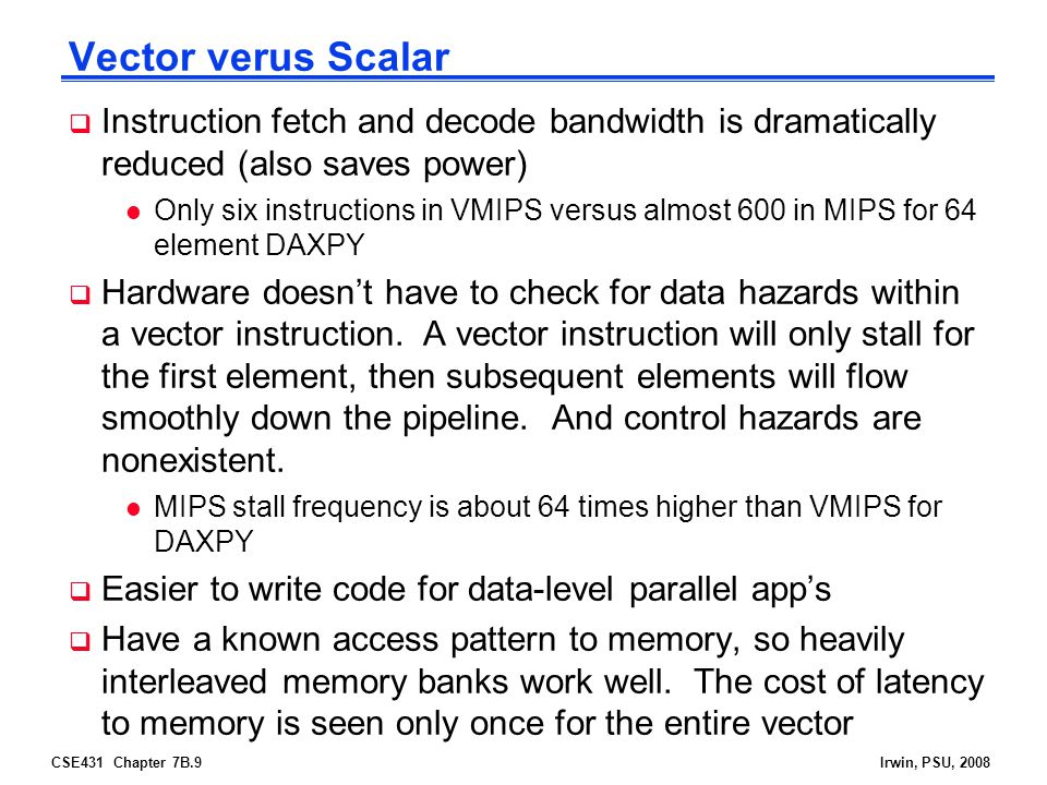 Vector verus Scalar Instruction fetch and decode bandwidth is dramatically reduced (also saves power)
