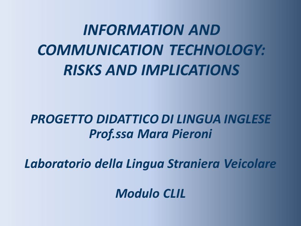 INFORMATION AND COMMUNICATION TECHNOLOGY: RISKS AND IMPLICATIONS