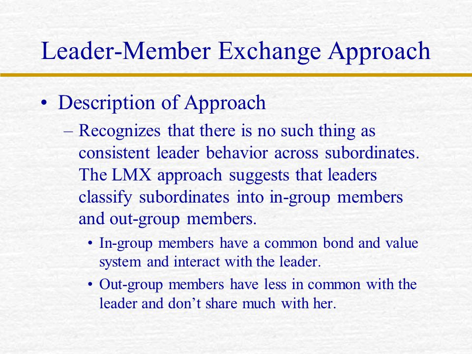 Leader-Member Exchange Approach