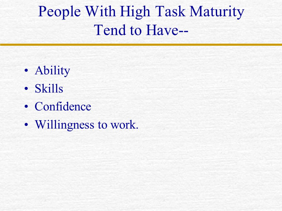 People With High Task Maturity Tend to Have--
