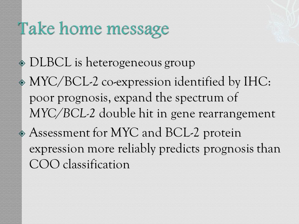 Take home message DLBCL is heterogeneous group