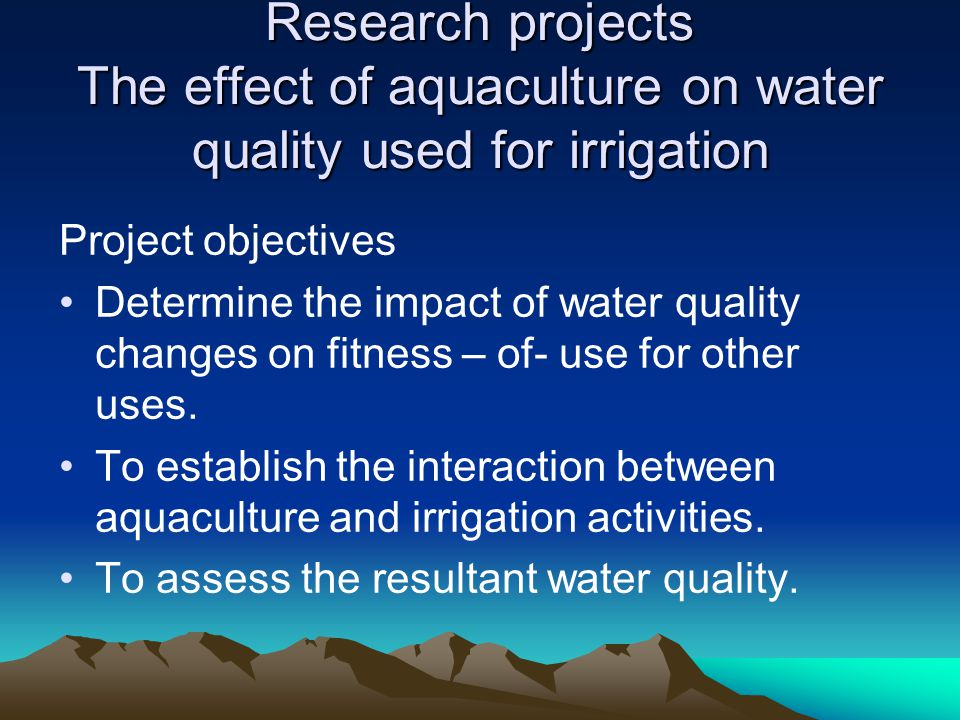 Research projects The effect of aquaculture on water quality used for irrigation