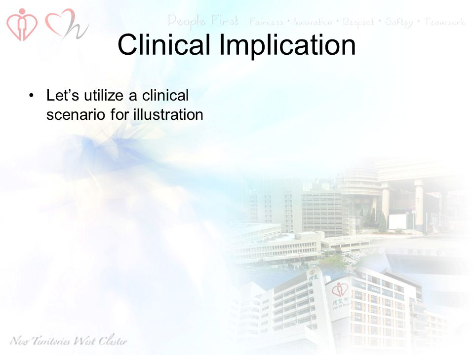 Clinical Implication Let's utilize a clinical scenario for illustration