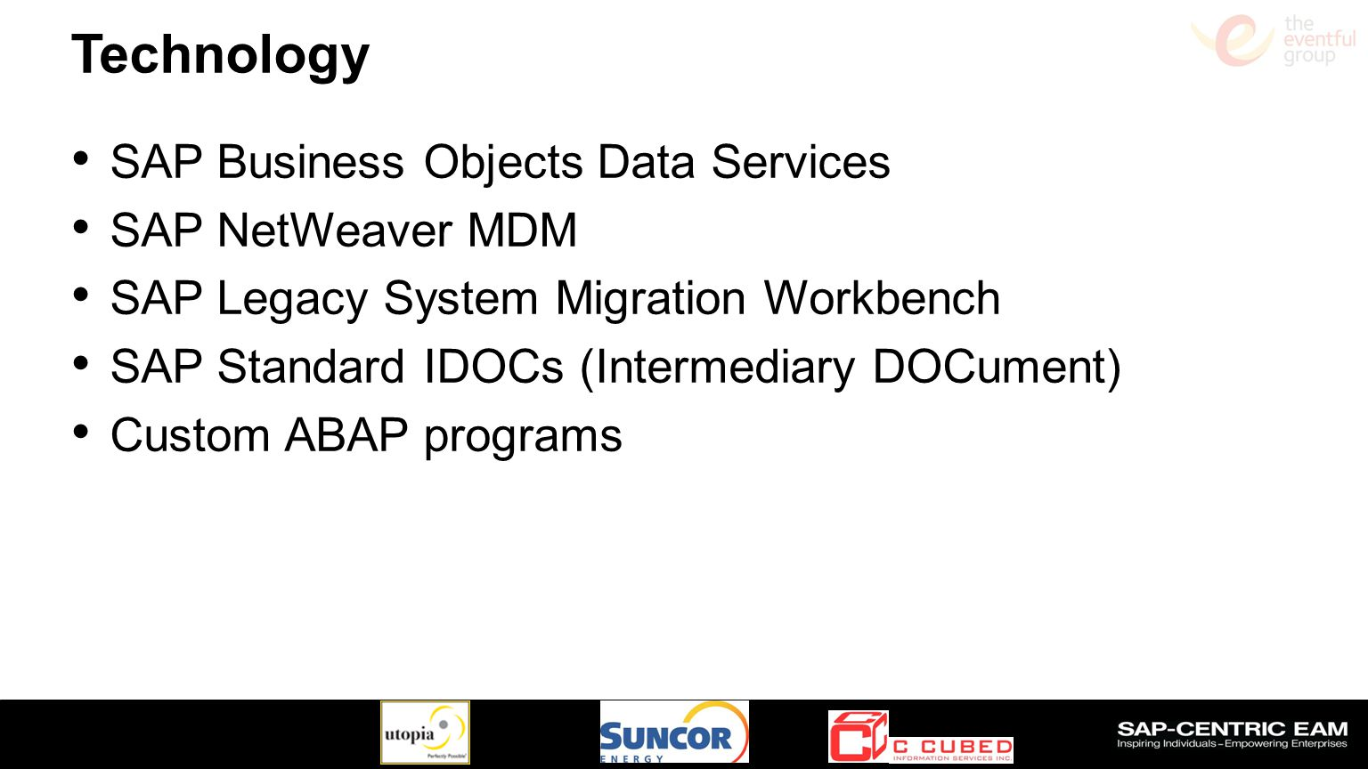 Technology SAP Business Objects Data Services SAP NetWeaver MDM