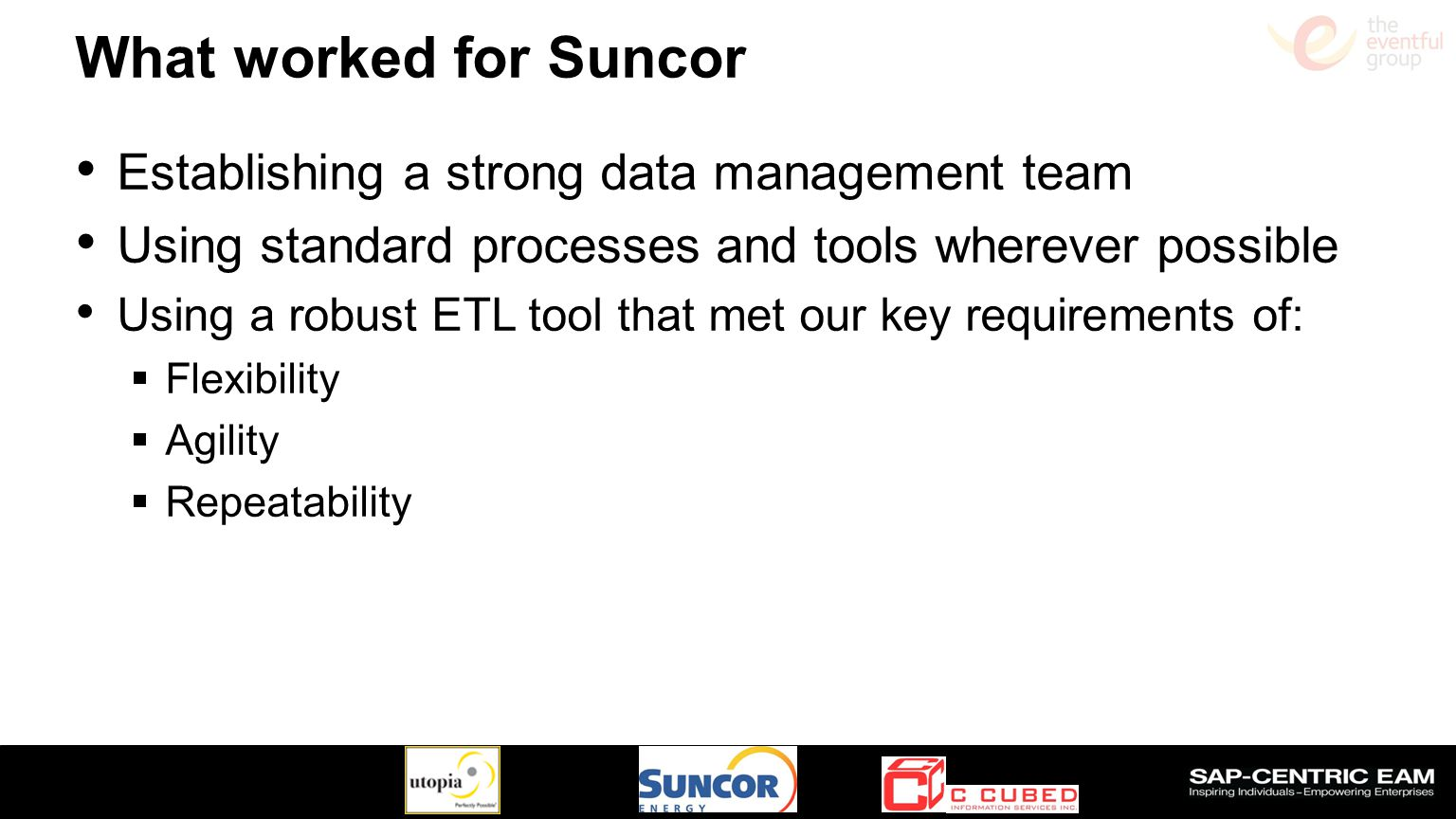 What worked for Suncor Establishing a strong data management team