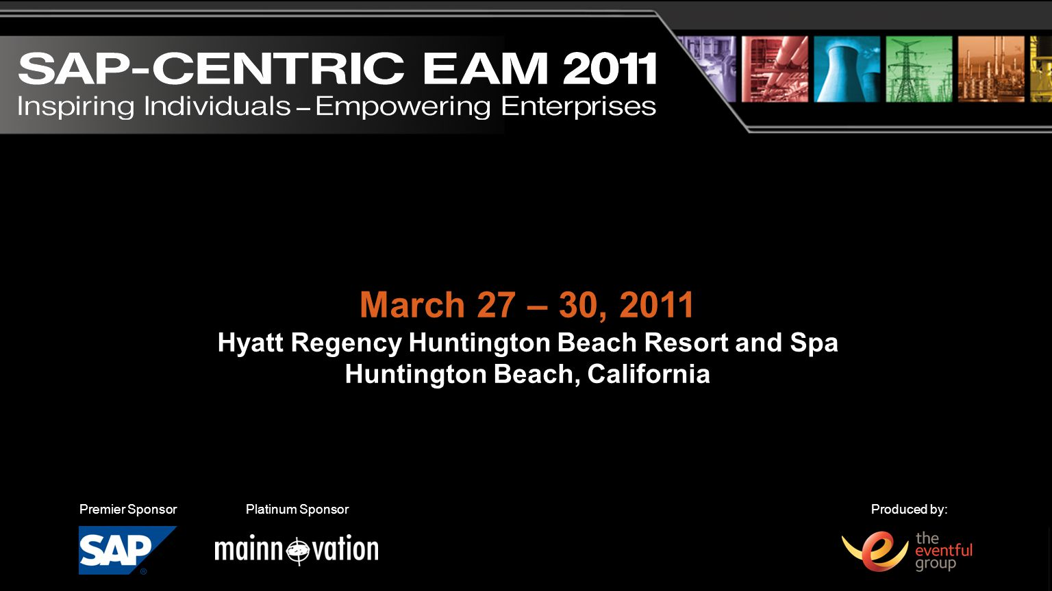 March 27 – 30, 2011 Hyatt Regency Huntington Beach Resort and Spa