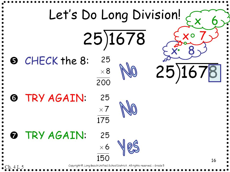 Let's Do Long Division! x 6 x 7 x 8 No No Yes  CHECK the 8:
