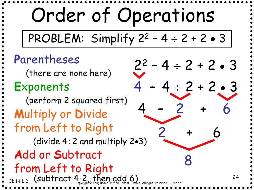 PROBLEM: Simplify 22 – 4  2 + 2  3