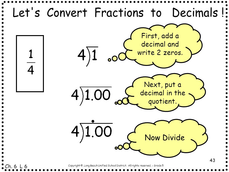 . Let s Convert Fractions to Decimals ! Now Divide