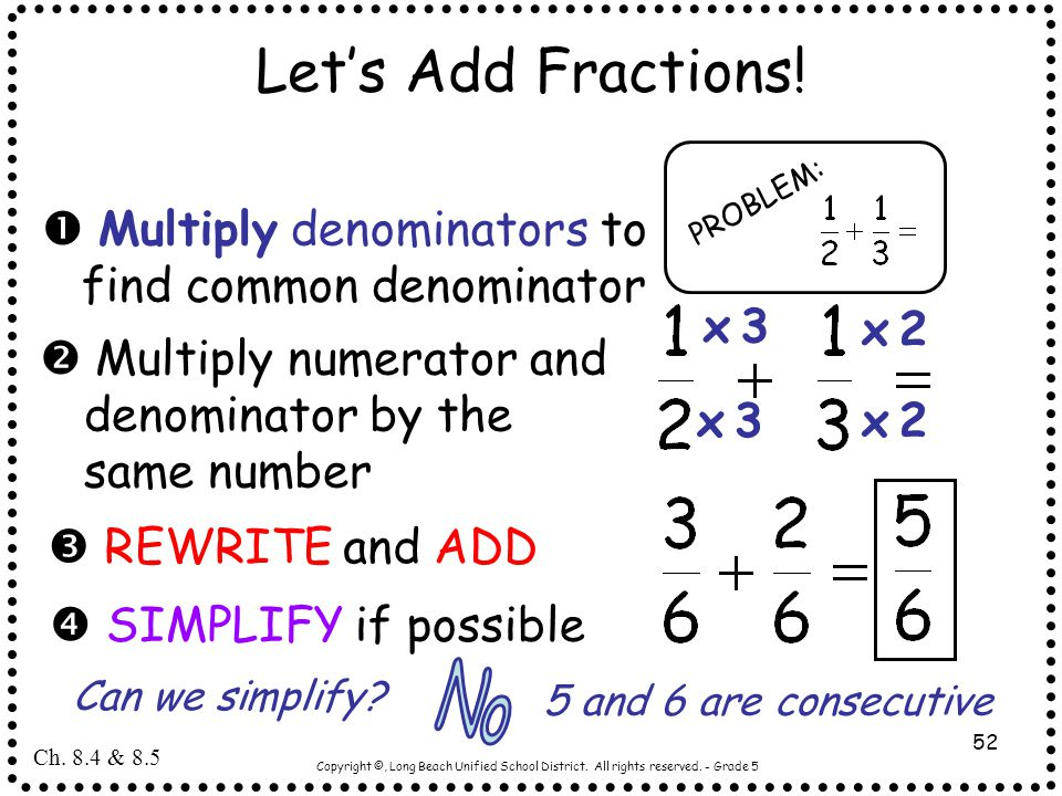Let's Add Fractions! PROBLEM:  Multiply denominators to find common denominator. x 3. x 2.