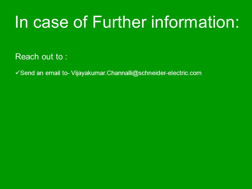 In case of Further information: