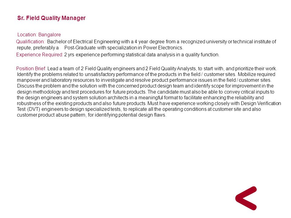 Sr. Field Quality Manager Location: Bangalore
