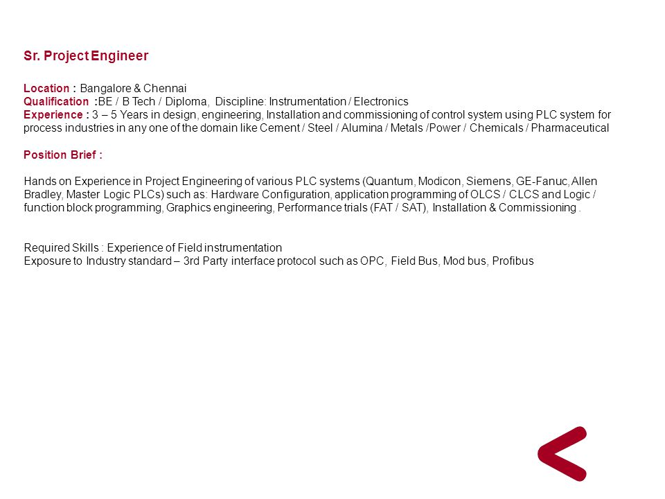 Sr. Project Engineer Location : Bangalore & Chennai