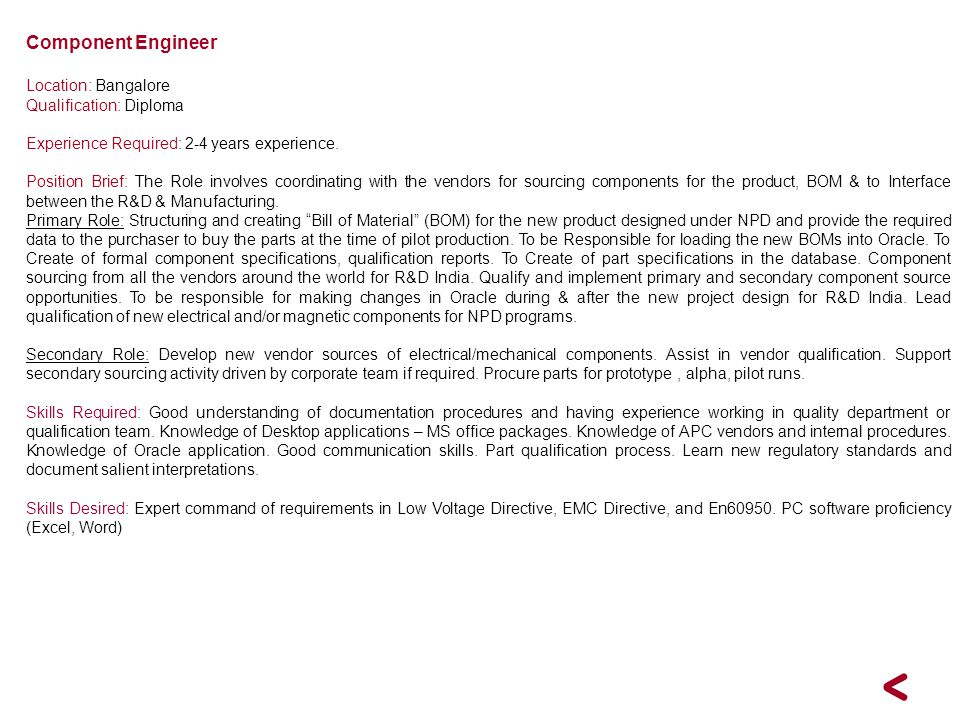 Component Engineer Location: Bangalore Qualification: Diploma
