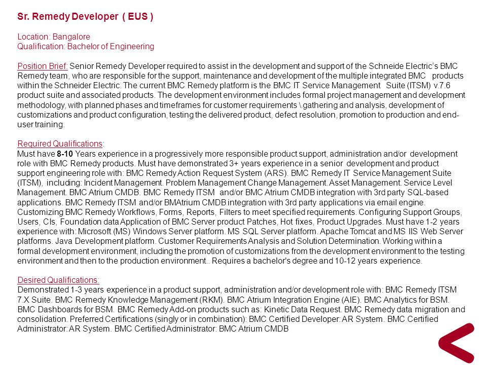 Sr. Remedy Developer ( EUS )