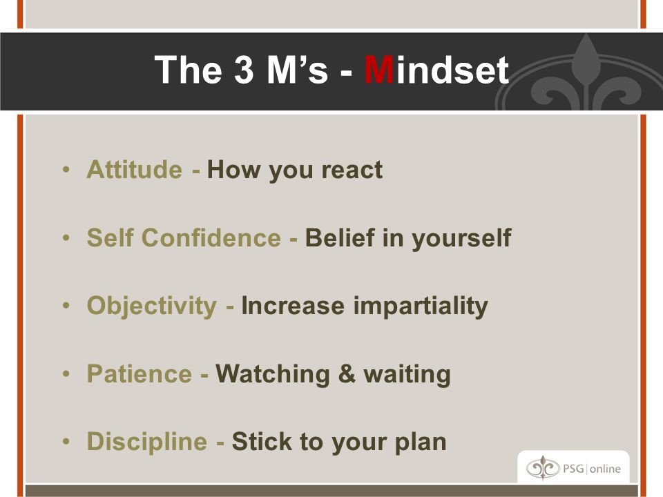 The 3 M's - Mindset Attitude - How you react