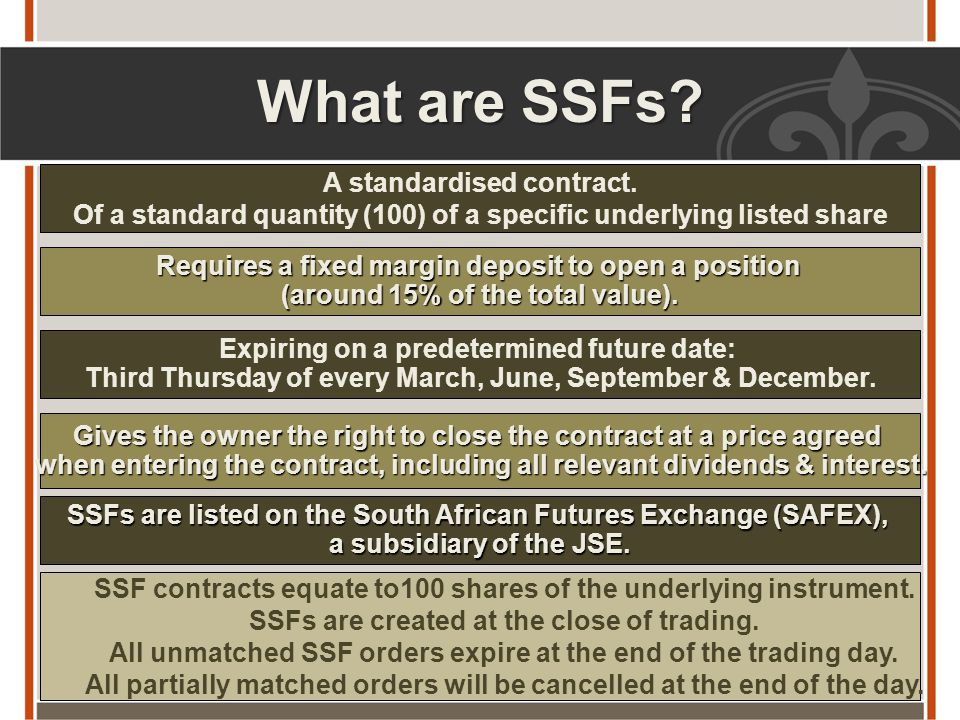 What are SSFs A standardised contract.