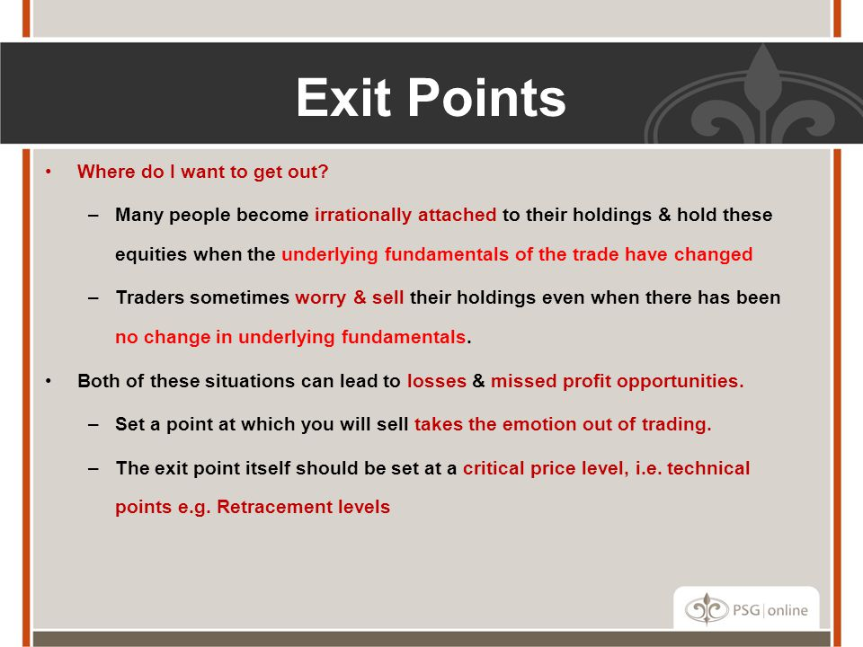 Exit Points Where do I want to get out