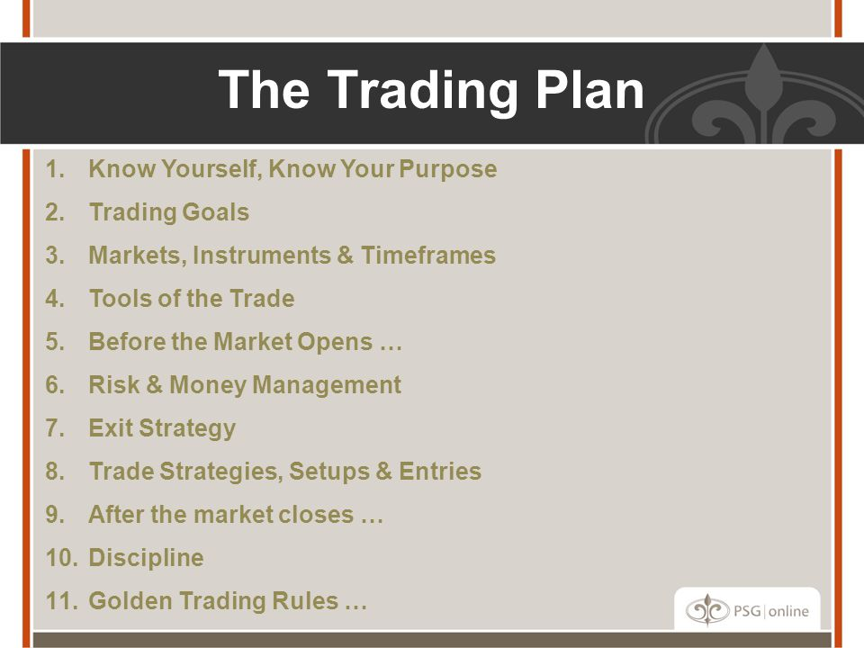 The Trading Plan Know Yourself, Know Your Purpose Trading Goals