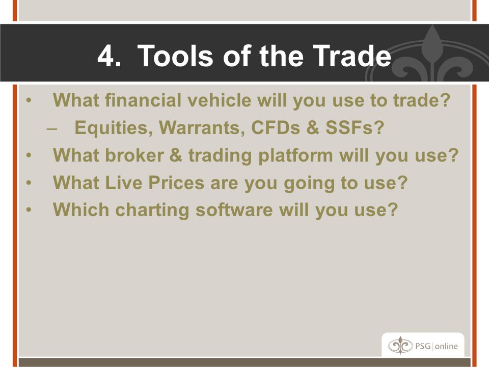 Tools of the Trade What financial vehicle will you use to trade