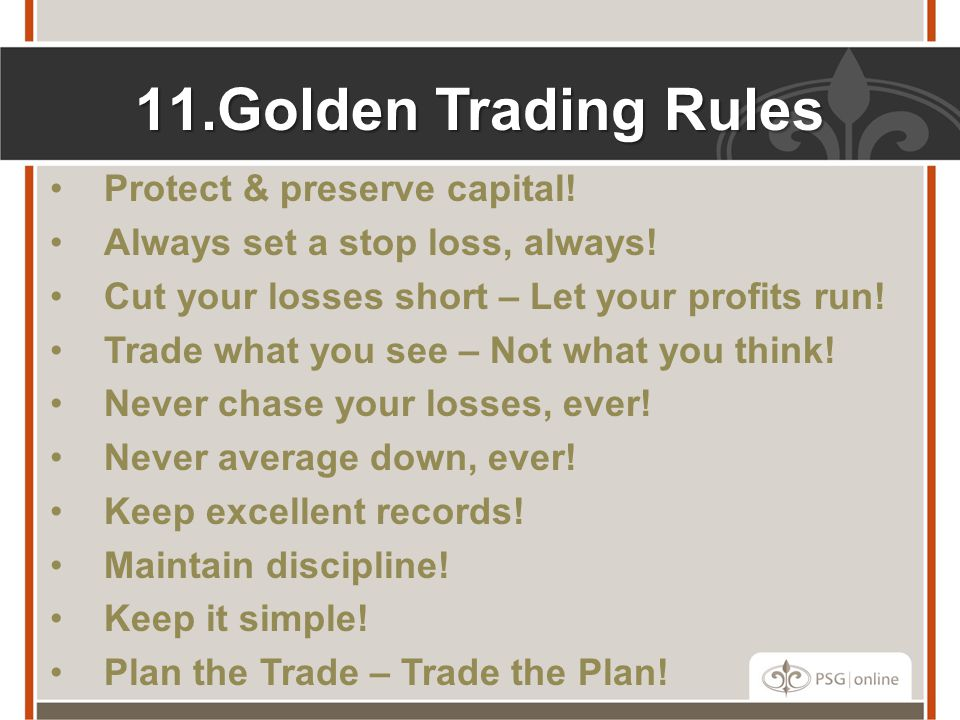 Golden Trading Rules Protect & preserve capital!