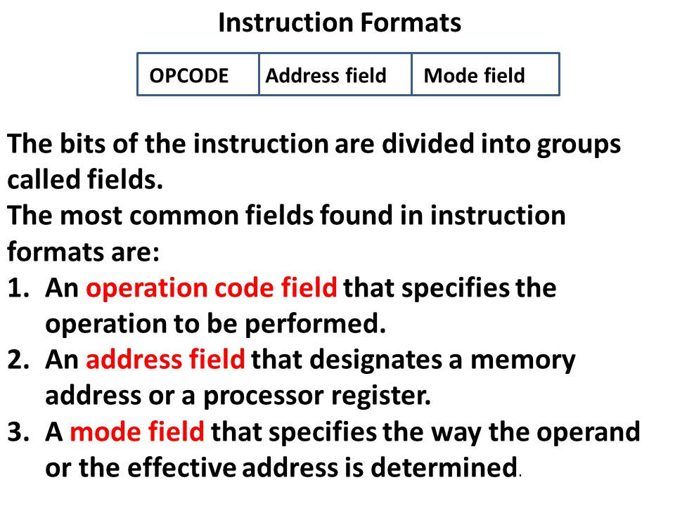 The bits of the instruction are divided into groups called fields.