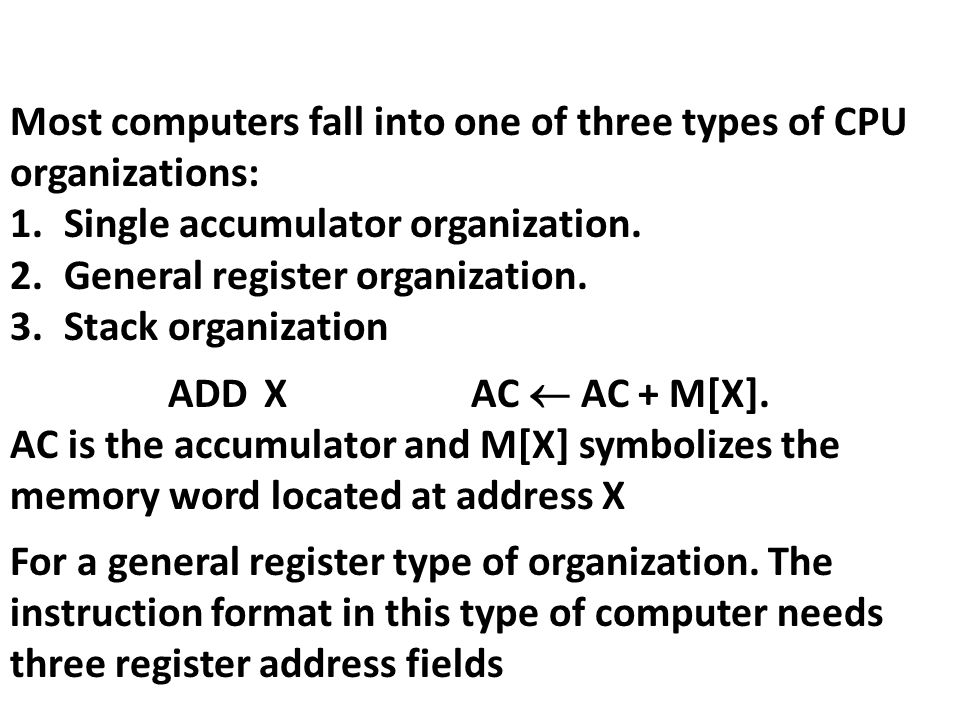Most computers fall into one of three types of CPU organizations: