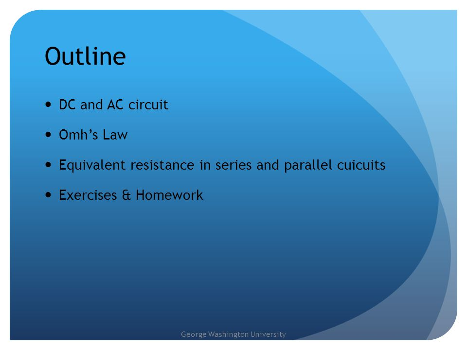 Outline DC and AC circuit Omh's Law