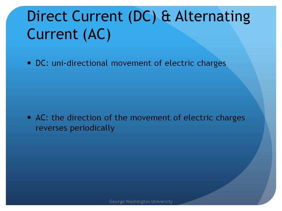 Direct Current (DC) & Alternating Current (AC)