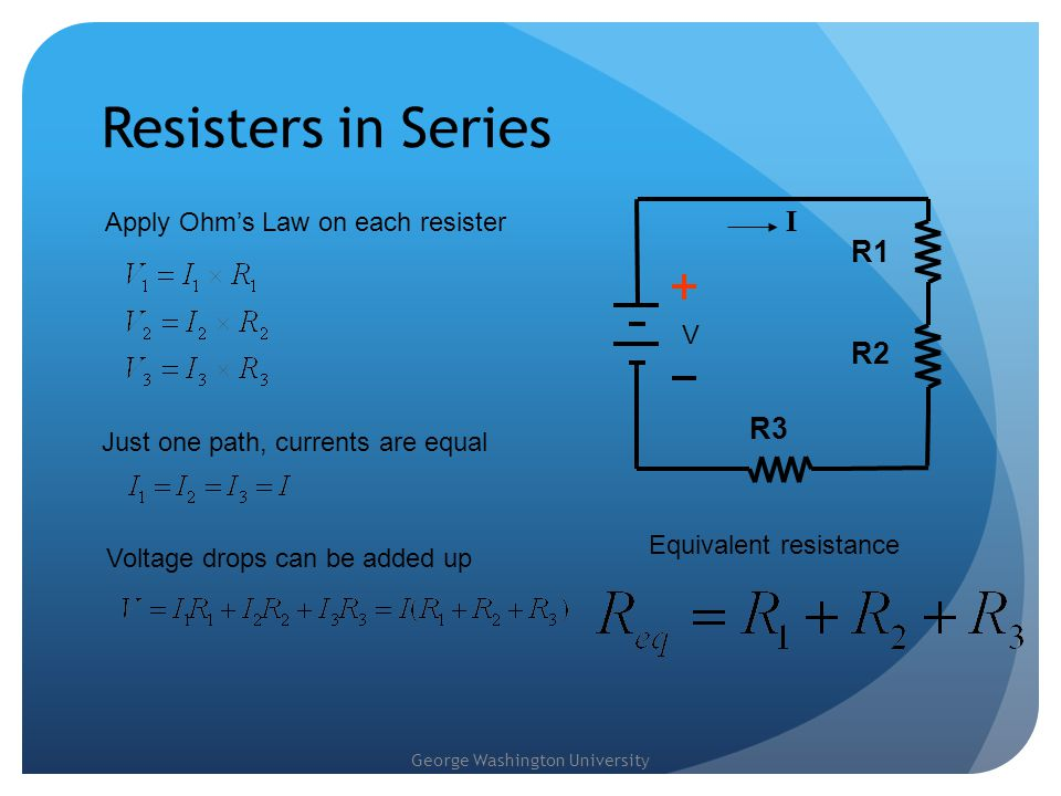 Resisters in Series I R1 R2 R3 Apply Ohm's Law on each resister V