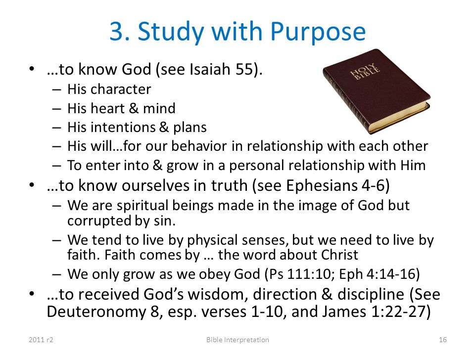 3. Study with Purpose …to know God (see Isaiah 55).