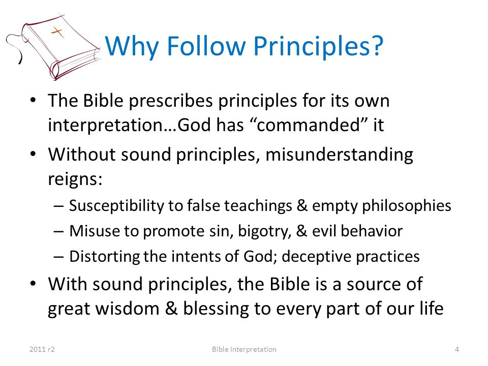 Why Follow Principles The Bible prescribes principles for its own interpretation…God has commanded it.