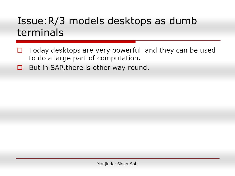 Issue:R/3 models desktops as dumb terminals