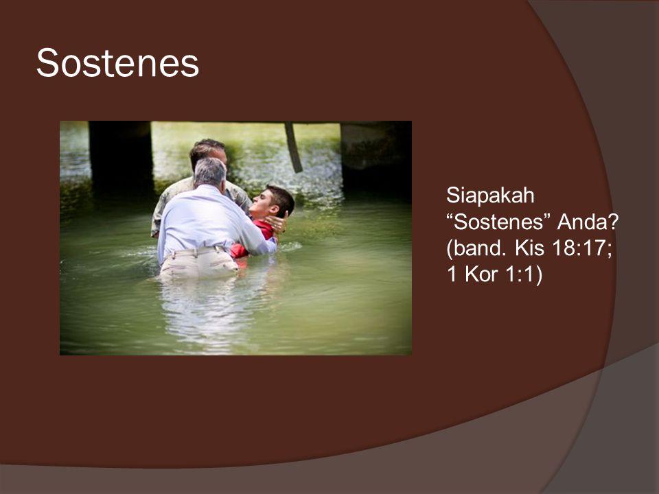 Sostenes Siapakah Sostenes Anda (band. Kis 18:17; 1 Kor 1:1)