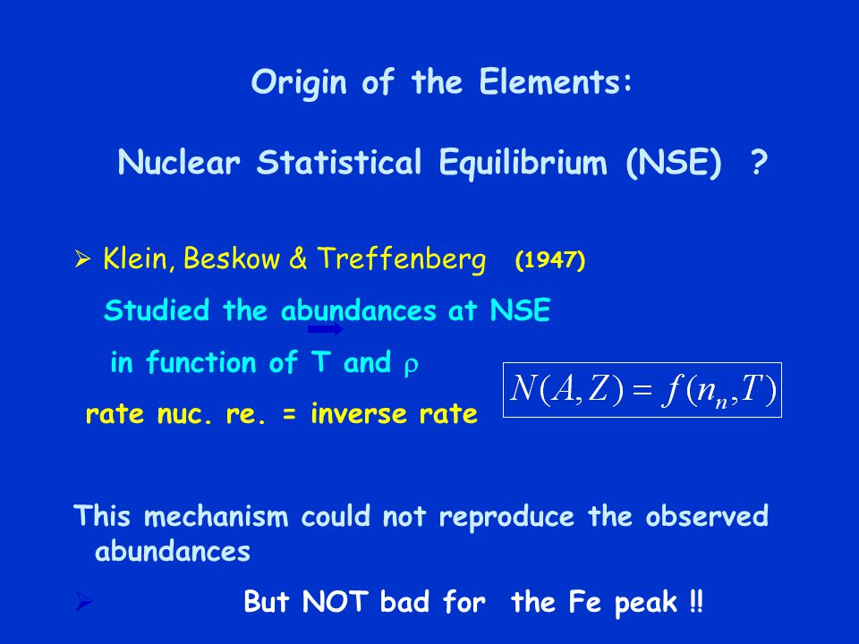 Origin of the Elements: Nuclear Statistical Equilibrium (NSE)
