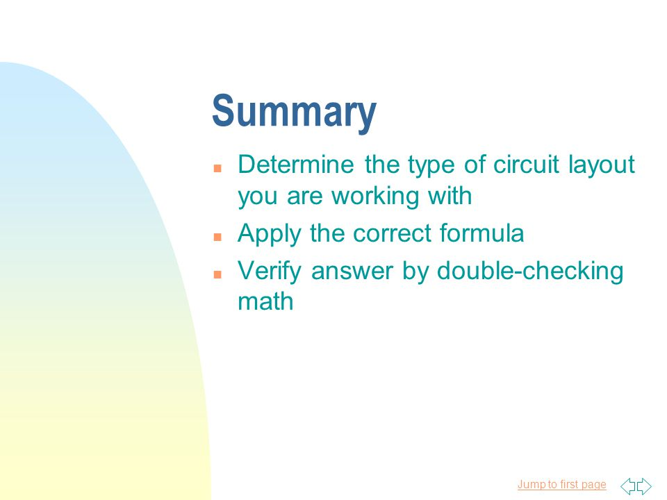 Summary Determine the type of circuit layout you are working with