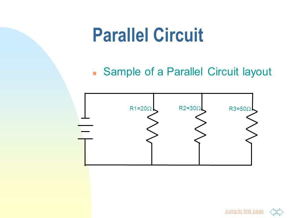 Parallel Circuit Sample of a Parallel Circuit layout R1=20W R2=30W