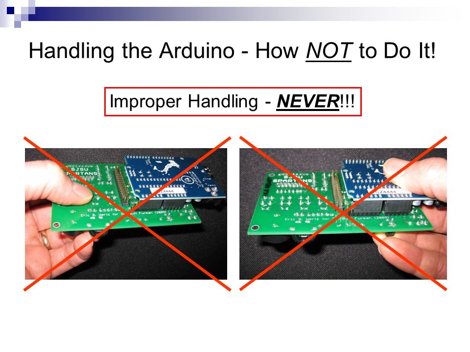 Handling the Arduino - How NOT to Do It!