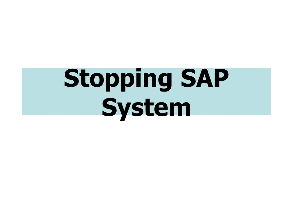 Stopping SAP System