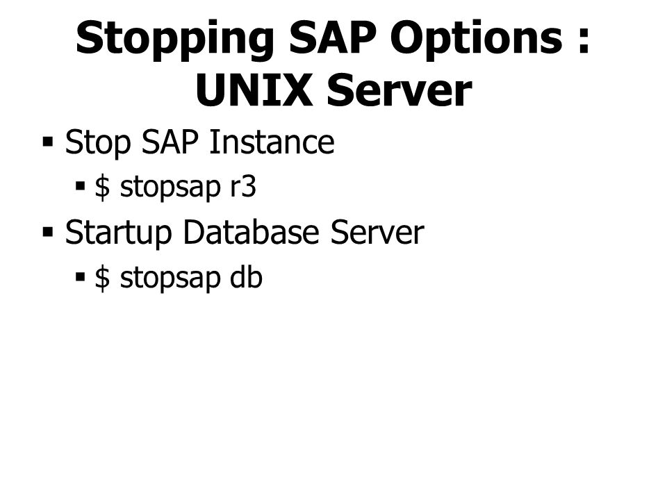 Stopping SAP Options : UNIX Server