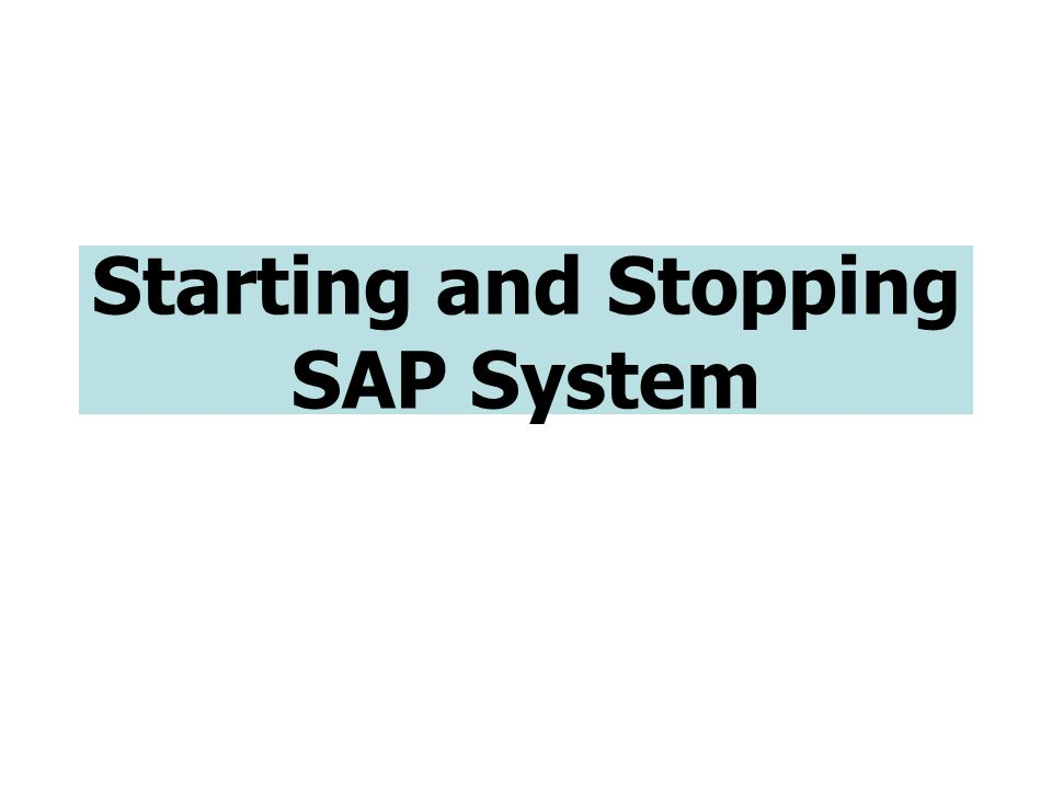 Starting and Stopping SAP System