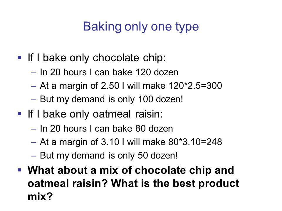 Baking only one type If I bake only chocolate chip: