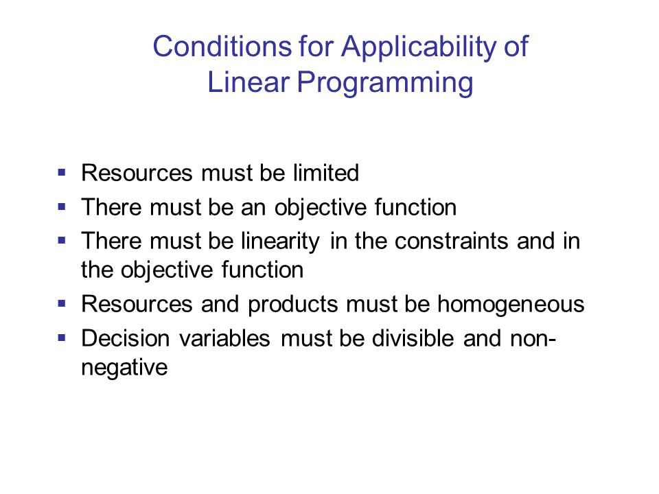 Conditions for Applicability of Linear Programming