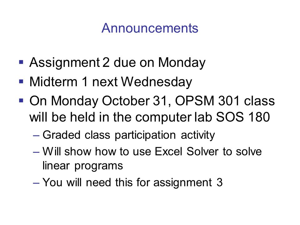 Assignment 2 due on Monday Midterm 1 next Wednesday