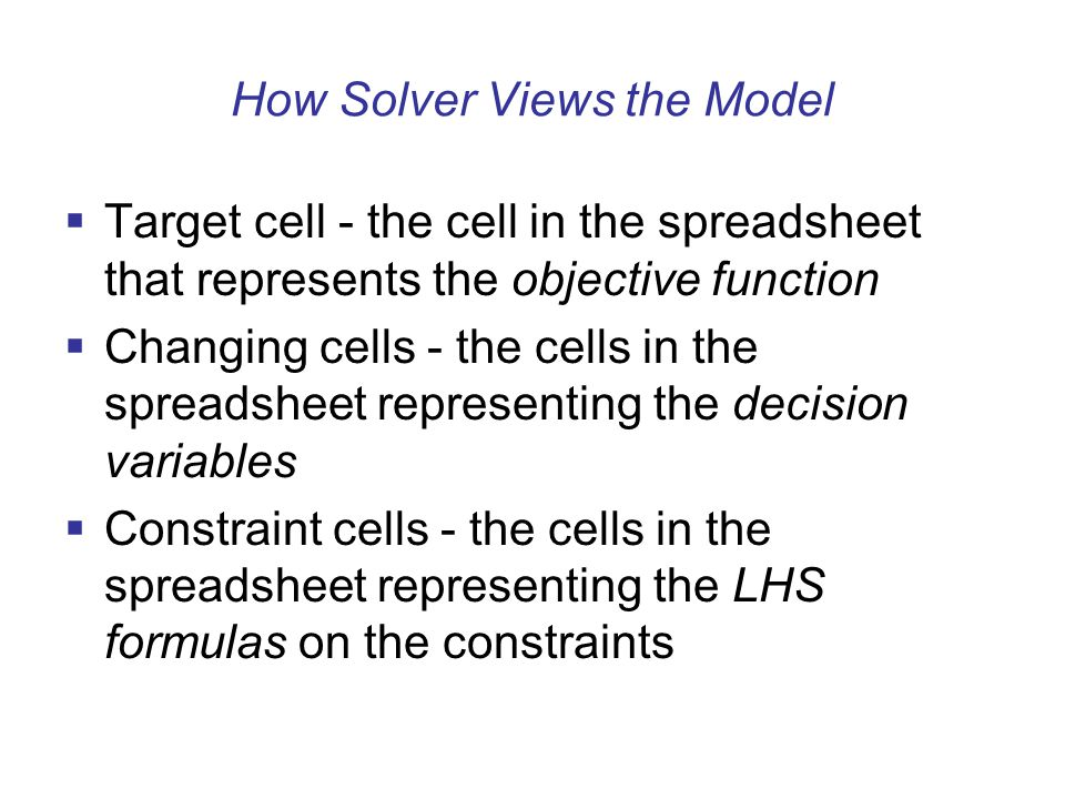 How Solver Views the Model