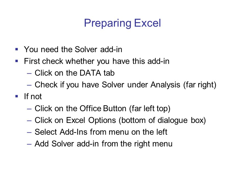 Preparing Excel You need the Solver add-in